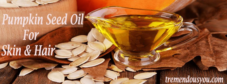 Pumpkin seed oil for skin & hair